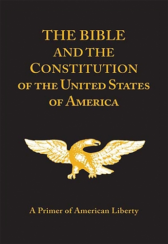 The Bible and the Constitution - A primer of American Liberty