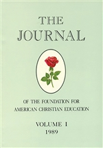 The Journal of the Foundation for American Christian Education Volume I