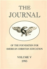 The Journal of the Foundation for American Christian Education Volume V