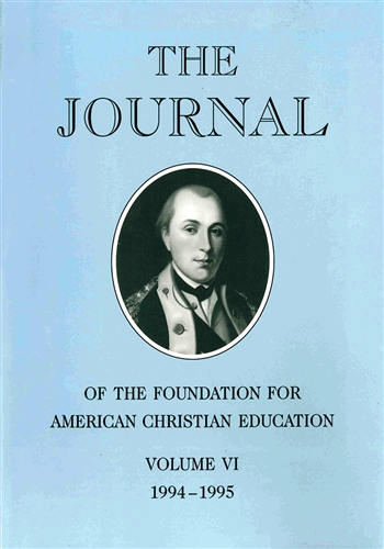 The Journal of the Foundation for American Christian Education Volume VI