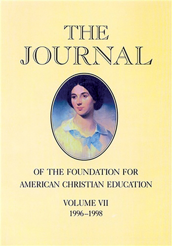 The Journal of the Foundation for American Christian Education Volume VII