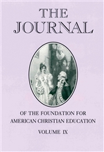 The Journal of the Foundation for American Christian Education Volume IX