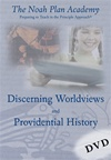 The Noah Plan Academy: Discerning Worldviews & Providential History DVD