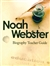 Noah Webster Teacher Guide
