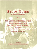 Study Guide to The Christian History of the Constitution of the United States of America: Christian Self-government with Union