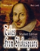 Tales from Shakespeare: Student Edition Complete and Unabridged