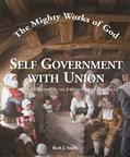 The Mighty Works of God Self Government with Union