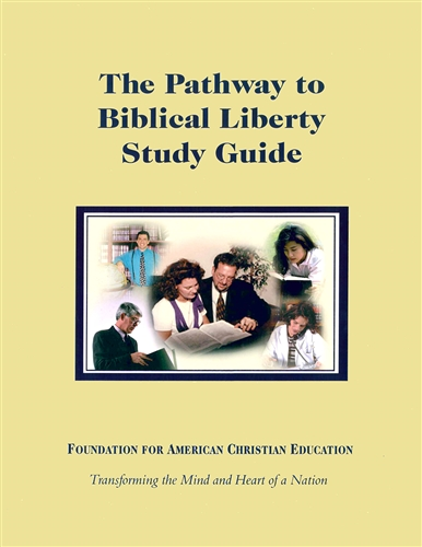 The Pathway to Biblical Liberty Study Series Study Guide